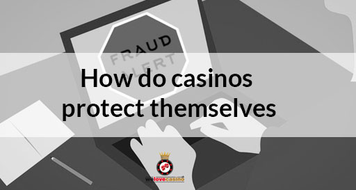 how-do-casinos-protect-themselves